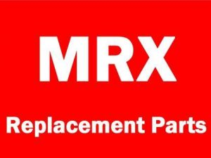 MRX Replacement Parts